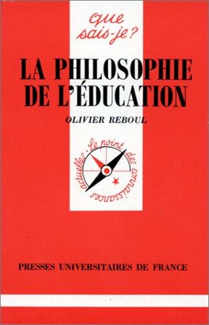 La Philosophie de l'éducation: Olivier Reboul