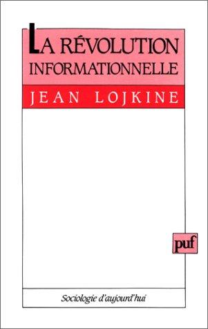 Révolution informationnelle [Dec 01, 1992] Lojkine, Jean