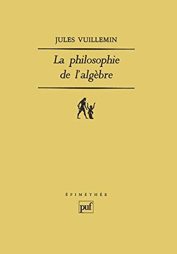 La Philosophie de l'algèbre: Jules Vuillemin