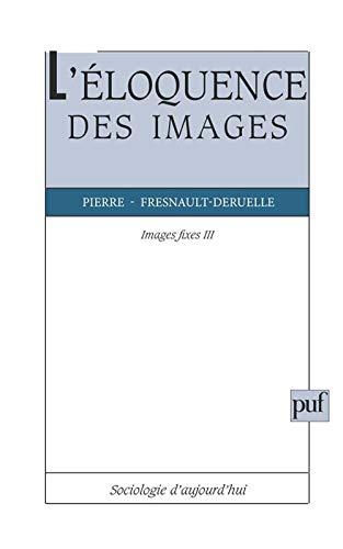 L'éloquence des images, images fixes III: P. Fresnault-Deruelle