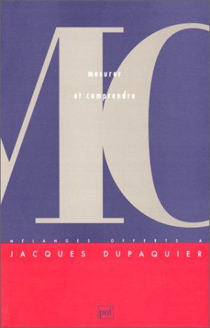 9782130450962: Mesurer et comprendre: Mélanges offerts à Jacques Dupâquier (French Edition)