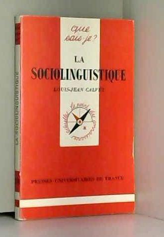 La Sociolinguistique: Louis-Jean Calvet, Que