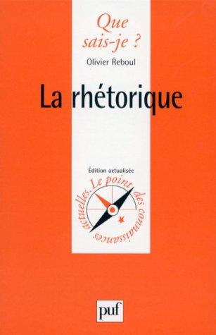 La Rh?torique: Reboul, Olivier, Que