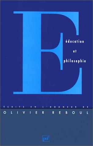 9782130454298: Education et philosophie: Ecrits en l'honneur d'Olivier Reboul (French Edition)