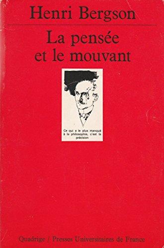 La pensée et le mouvant (Quadrige): Henri Bergson