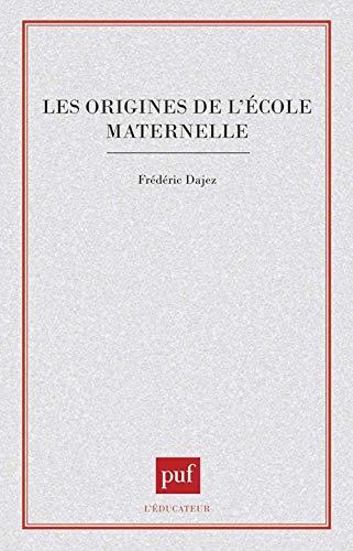 9782130455196: Les origines de l'école maternelle (L'Educateur) (French Edition)