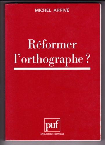9782130455974: Réformer l'orthographe? (Linguistique nouvelle) (French Edition)