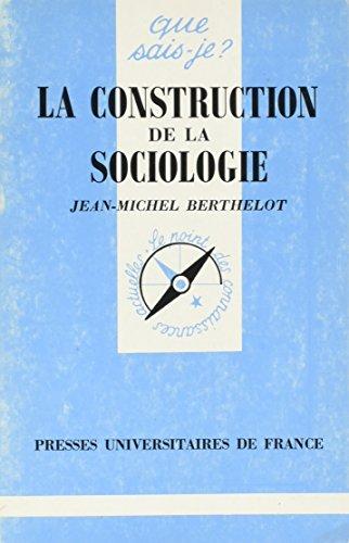 9782130456094: La construction de la sociologie