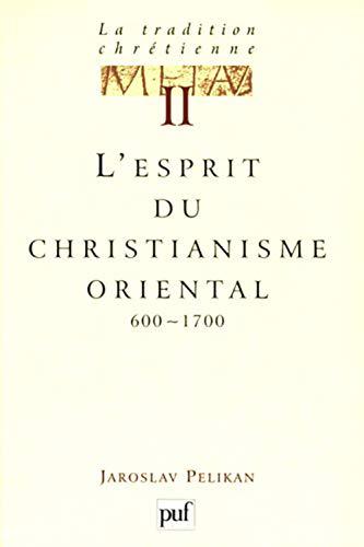La tradition chrétienne, tome 2 : L'esprit du christianisme oriental (Ancien prix éditeur : 34.00 € - Economisez 50 %) (9782130456117) by Jaroslav Pelikan