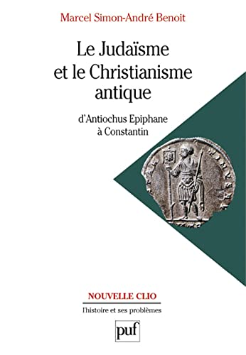 LE JUDAISME ET LE CHRISTIANISME ANTIQUE: SIMON, MARCEL ;