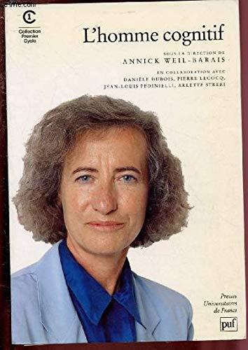 L'homme cognitif: Annick Weil-Barais