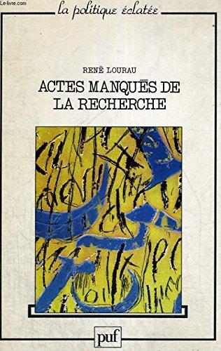 Actes manqués de la recherche: René Lourau