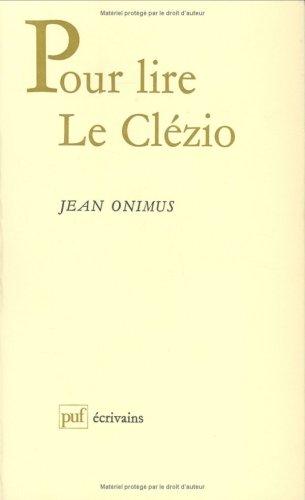 Pour Lire Le Clezio: Jean Onimus