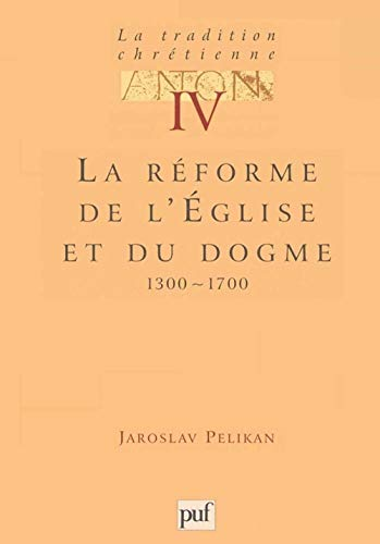9782130459125: Iad - tradition chretienne t.4 reforme egl (Theologiques)