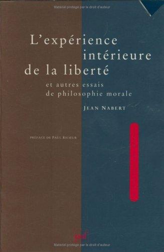 9782130460367: L'expérience intérieure de la liberté et autres essais de philosophie morale (French Edition)