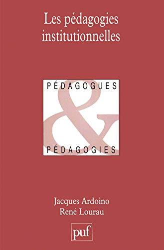 Les Pédagogies institutionnelles: René Lourau; Jacques