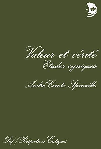 Valeur et ve?rite?: E?tudes cyniques (Perspectives critiques) (French Edition): Andre? ...