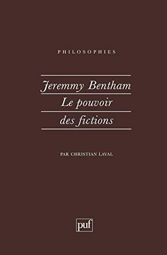 Jeremy Bentham : Le Pouvoir des fictions [Apr 01, 1994] Laval, Christian