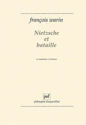 9782130461784: Nietzsche et Bataille: La parodie à l'infini (Philosophie d'aujourd'hui) (French Edition)