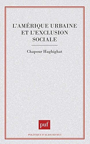 9782130461876: L'Amérique urbaine et l'exclusion sociale (Politique d'aujourd'hui) (French Edition)