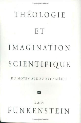 9782130462576: Theologie et Imagination Scientifique du Moyen Age au XVIIe Siecle (French Edition)