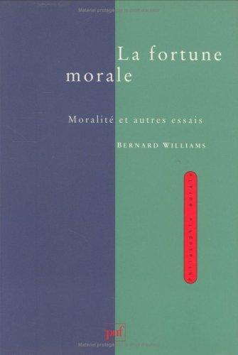 La fortune morale. Moralité et autres essais: Williams, Bernard ; Lelaidier, Jean