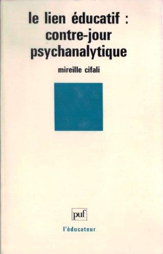 9782130462729: Le lien éducatif: Contrejour psychanalytique (L'éducateur) (French Edition)