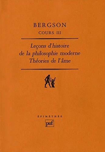 Cours, tome 3 : Le?ons d histoire de la philosophie moderne - Th?ories de l Ome: Henri Bergson