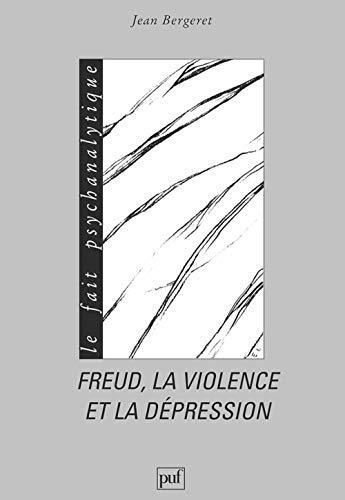 9782130464303: Freud, la violence et la de?pression: L'?dipe et le narcissisme (Le Fait psychanalytique) (French Edition)