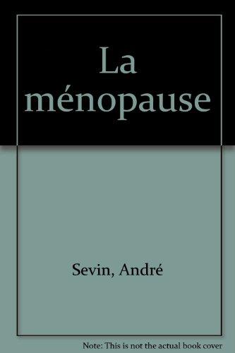 La ménopause: SEVIN (André)