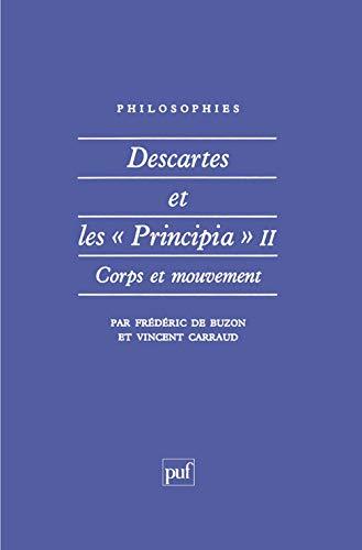 """Descartes et les """"Principia"""" II : Corps et mouvemen: Carraud, Vincent;, de Buzon,Frédéric"""