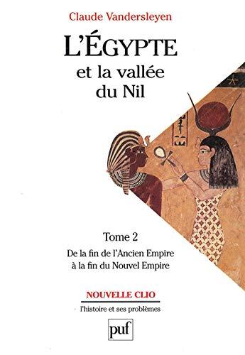 L'Egypte et la vallée du Nil - Tome 2 - De la fin de l'Ancien Empire à la ...