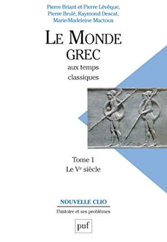9782130466123: Le monde grec aux temps classiques (Nouvelle Clio) (French Edition)