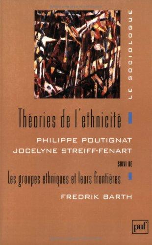 Theories de l'ethnicite: Poutignat, Philippe; Streiff-Fenart, Jocelyne; Barth, Fredrik