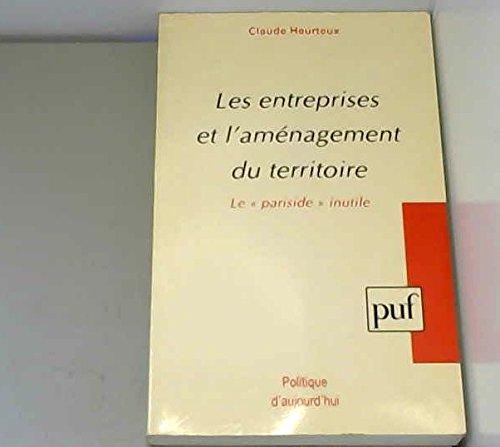 9782130466291: Les Entreprises et l'aménagement du territoire : Le