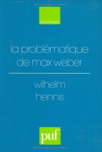 9782130466505: Problematique de max weber (la) (Sociologies)