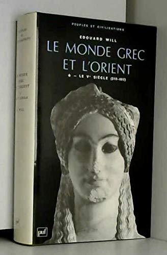 9782130466529: LE MONDE GREC ET L'ORIENT. : Tome 1, le Vème siècle (510-403) (Peuples et civilisations)