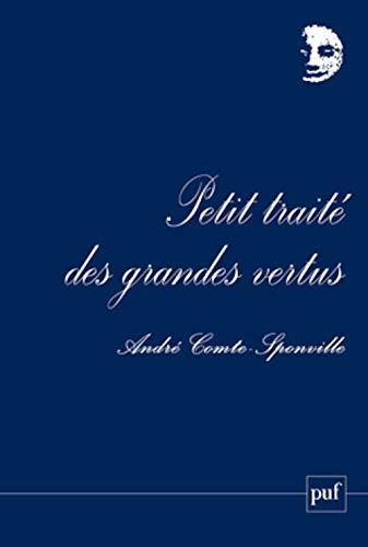 Petit traite des grandes vertus (Perspectives critiques) (French Edition): Comte-Sponville, Andre