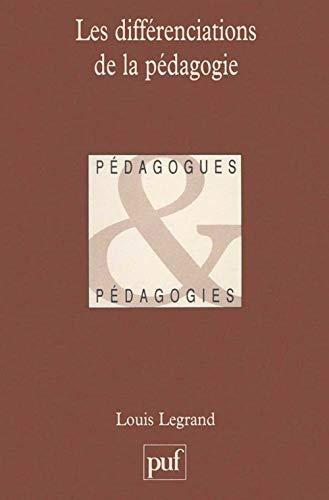 9782130466918: Les différenciations de la pédagogie (Pédagogues et pédagogies) (French Edition)