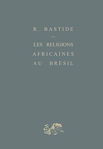 IAD - RELIGIONS AFRICAINES AU BRESIL (LES): BASTIDE ROGER