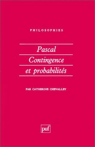 Pascal, Contingence et Probabilités: Chevalley, Catherine