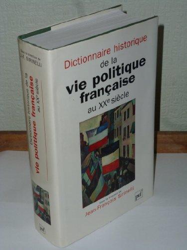 9782130467847: Dictionnaire historique de la vie politique française au XXe siècle