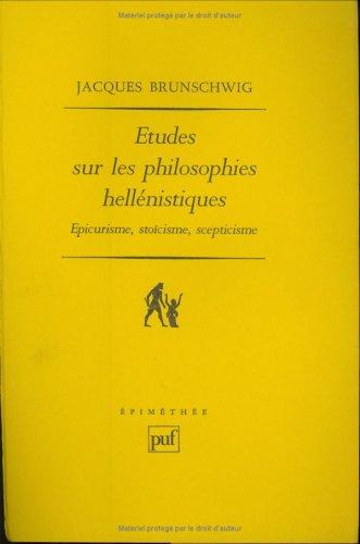 Études sur les philosophies hellénistiques : Épicurisme, stoïcisme, scepticisme: Brunschwig, ...