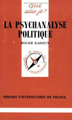 La psychanalyse politique (QUE SAIS-JE ?): Dadoun, Roger; Que Sais-je?
