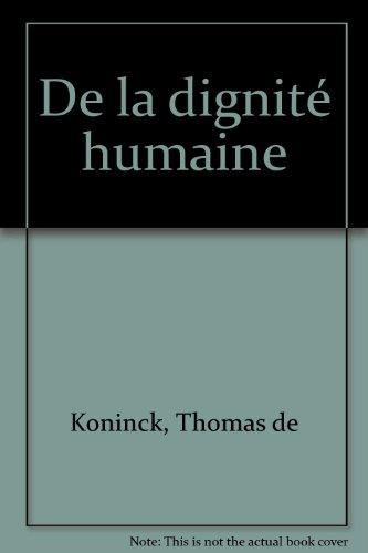De la dignite humaine (French Edition): De Koninck, Thomas