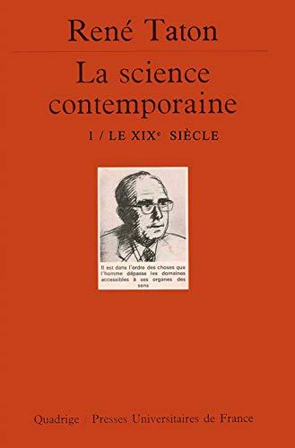 9782130468882: La science contemporaine : Tome 1, le XIXème siècle (Quadrige)