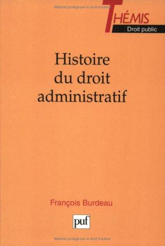 Histoire du droit administratif: De la revolution au debut des annees 1970 (Themis) (French Edition...