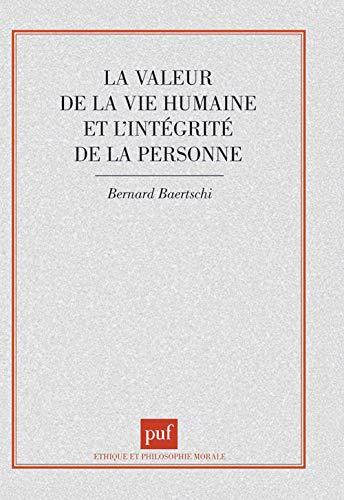 9782130469025: La valeur de la vie humaine et l'intégrité de la personne (Philosophie morale) (French Edition)