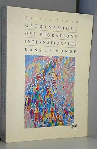 Géodynamique des migrations internationales dans le monde [Apr 01, 1995] Simo.