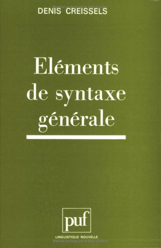 9782130470076: Ele?ments de syntaxe ge?ne?rale (Linguistique nouvelle) (French Edition)